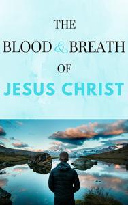 blood-breath-jesus-christ